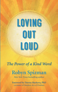 Loving out loud the power of a kind word