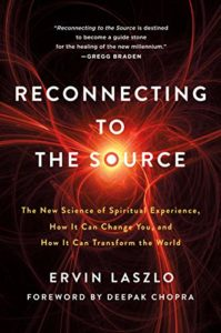 Reconnecting to the source Ervin Laszlo