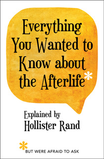 Everything You Wanted to Know about the Afterlife