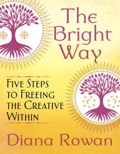 The Bright Way five steps to the creativity within