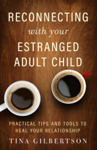 Reconnecting with your Estranged Adult Child. Practical tips and tools to Heal Your relationship