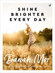 Shine Brighter Every Day Danah Mor Lifestyle and Food